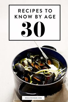 Guide to the must-know recipes you should be able to whip up before you hit 30.