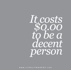 It-costs-$0.00-to-be-a-decent-person
