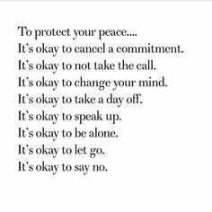 It's Okay to protect your peace.