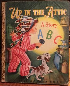 Up in the Attic: A Story A B C, by Hilda K. Corinne Malvern one of many Little Golden Books featuring imaginary or dress-up American Indians Old Children's Books, Vintage Children's Books, My Books, Story Books, Retro Vintage, Little Golden Books, Little Books, I Love Books, Good Books