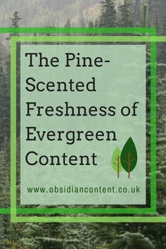 The one type of content that can reap the most benefits to you and your readers is evergreen content; creating pieces of content that have a long or nonexistent expiry date. Let's investigate...  The Pine-Scented Freshness of Evergreen Content  #evergreencontent #contentmarketing #marketing #contentcreation #blog #blogging #evergreen #contentstrategy #jeniilowe #obsidiancontent