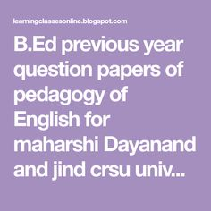 Ed previous year question papers of pedagogy of English for maharshi Dayanand and jind crsu university – B.ed First year Question papers - Online ClassRoom Bachelor Of Education, Previous Year Question Paper, Online Classroom, High School Art, Study Skills, Educational Websites, Teaching Strategies, Art Lesson Plans, Study Materials