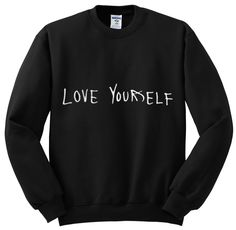 "justin bieber ""love yourself"" crewneck sweatshirt by shoptrainwreck on Etsy https://www.etsy.com/listing/258111588/justin-bieber-love-yourself-crewneck"