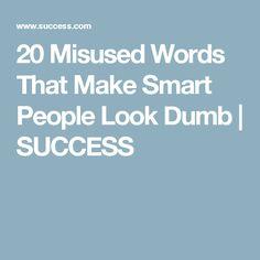 20 Misused Words That Make Smart People Look Dumb | SUCCESS