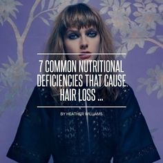 7 #Common Nutritional Deficiencies That Cause Hair Loss ... #hairlosscauses #HairLossRemediesNatural