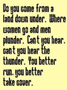 Men at Work - Land Down Under - song lyrics, song quotes, music lyrics, music quotes, songs Great Song Lyrics, Song Lyrics Art, Lyrics To Live By, Song Quotes, New Quotes, Music Quotes, Life Quotes, Down Under Song, Music Is Life