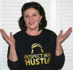 """You Gotta """"Respect Her Hustle."""""""