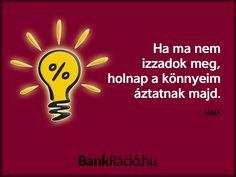 Ha ma nem izzadok meg, holnap a könnyeim áztatnak majd. - MMA, www.bankracio.hu idézet