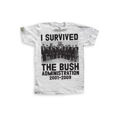 I Survived The Bush Administration - Featured (285 ARS) ❤ liked on Polyvore featuring tops, t-shirts, shirts, tees, tee-shirt, t shirt and shirt top