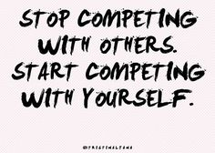 Stop competing with others
