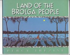 PERCY TREZISE Land of the Brolga People ABORIGINAL AUSTRALIAN PICTURE BOOK Hard-to-Find book