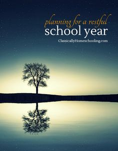 Planning for a restful school year is more than just picking subjects and curriculum
