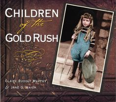Children of the Gold Rush- Novel written by Claire Rudolf Murphy. Order now at ReadSideBySide.com.