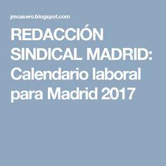 REDACCIÓN SINDICAL MADRID: Calendario laboral para Madrid 2017