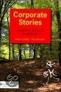 Corporate Stories - verwoorden, vertellen en verankeren, A. Schutte & Th....