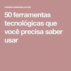 50 ferramentas tecnológicas que você precisa saber usar