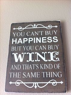 Happiness Wine Sign $25.00 https://m.facebook.com/michelecreations?__user=1422101895