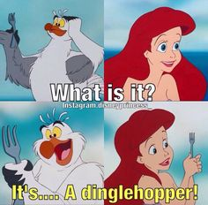"""I have been known to call forks """"dinglehoppers"""" just for the fun of it :D"""