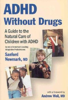ADHD Without Drugs: A Guide to the Natural Care of Children With ADHD (Paperback)