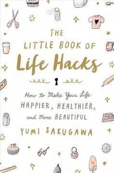 Booktopia has The Little Book of Life Hacks, How to Make Your Life Happier, Healthier, and More Beautiful by Sakugawa, Yumi. Buy a discounted Hardcover of The Little Book of Life Hacks online from Australia's leading online bookstore. Free Pdf Books, Free Ebooks, Book Of Life, The Book, Comic Book Artists, Comic Books, Comic Artist, Apartment Party, Studio Apartment