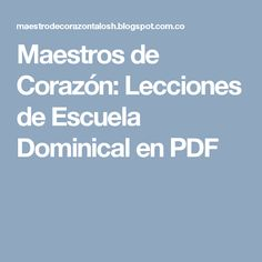 Maestros de Corazón: Lecciones de Escuela Dominical en PDF