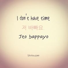 "It actually means ""I'm busy"" ""I don't have time"" would be 시간이 없어요."" Or (shigani eobseoyo)"