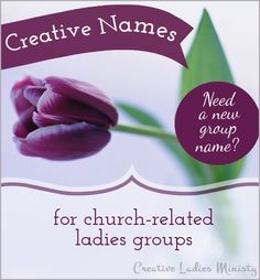 Church Ladies - Womens Group Name Ideas: Creative Ladies Ministry