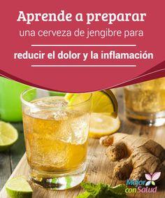 Aprende a preparar una cerveza de jengibre para reducir el dolor y la inflamación  El jengibre es una de las especias más utilizadas con fines gastronómicos y medicinales en todo el mundo.