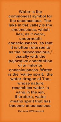 Water is the commonest symbol for the unconscious. The lake in the valley is the unconscious, which lies, as it were, underneath consciousne...