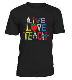 Live Love Teach - Kindergarten Teacher  #gift #shirt #ideas #momo #supermom #MothersDayShirt #ShirtforMom #sweatshirt #mothersday2017