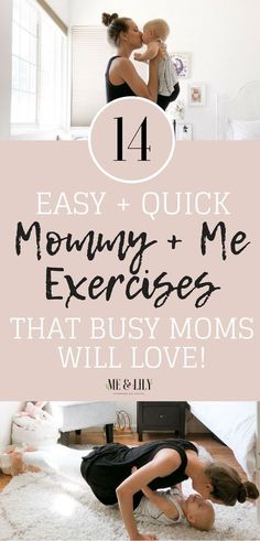 Easy and simple mommy and me exercises for even the most out of shape mamas! You can do these 14 mommy and me exercises with your toddler or baby whenever you want to work out. #motherhood #mommyandme #momandchildexercises #momworkouts #postpartumexercise