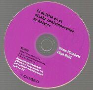 Título: El detalle en el diseño contemporáneo de hoteles // Autores: Plunkett, Drew; Reid, Olga // Edición: 1a. ed lengua española // Editor: Barcelona : Blume, 2013 // Signatura top: CD0860  (Solicitar en Sección Préstamos)