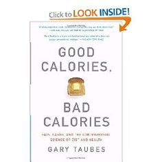 Bio-hacking Your Body with 'Good Calories, Bad Calories' by Gary Taubes. Learn why America eats the food it does