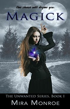 Magick (The Unwanted Series Book 1) by Mira Monroe https://www.amazon.com/dp/B01JB1WHRC/ref=cm_sw_r_pi_dp_x_HJhoybSGEEDRW