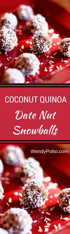 Coconut Quinoa Date Nut Snowballs
