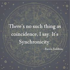 synchronicity, high vibe, consciousness, quote raven kaldera, zodiac, stars