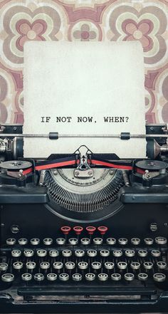 If not now when? Typewriter quote iPhone wallpaper background lockscreen