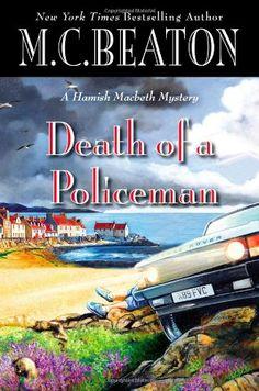 Death of a Policeman (Hamish Macbeth Mystery) by M. C. Beaton http://www.amazon.com/dp/1455504734/ref=cm_sw_r_pi_dp_QVIEub18PQXV6