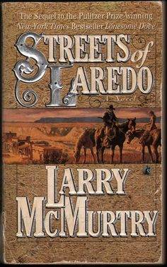 Larry McMurtry Book Covers | Streets of Laredo, by Larry McMurtry | Good Reads | Pinterest