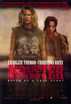 Monster - South African Actress Charlize Theron, whom actually comes from Benoni, South Africa, which is literally 7 kilometers from where I live... Local is lekker!!!