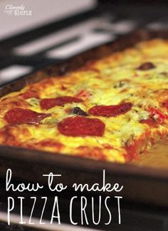 How to: Make Pizza Crust. Check out this easy one bowl pizza crust recipe!