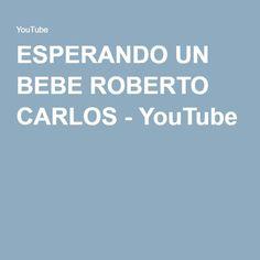 ESPERANDO UN BEBE ROBERTO CARLOS - YouTube