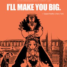 I'LL MAKE YOU BIG. ~Gajeel Redfox (Fairy Tail)