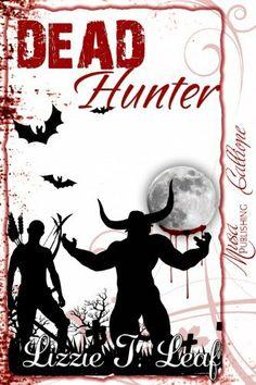 DEAD Hunter (Dead Series) by Lizzie T. Leaf, http://www.amazon.com/dp/B008YWMLE4/ref=cm_sw_r_pi_dp_LlMlrb09GXY6W