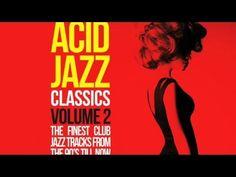 Acid Jazz Classics Volume 2 - (2 Hours of the best Acid Jazz tracks) - YouTube