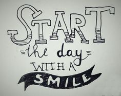 Handlettering by Wiek - Start the day with a smile