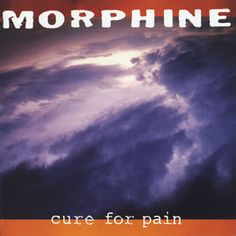 Cure for Pain by Morphine on Apple Music  Song : SHEILA
