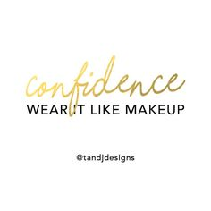makeup quotes, confidence quotes, quotes, girly quotes, life quotes, girl quotes