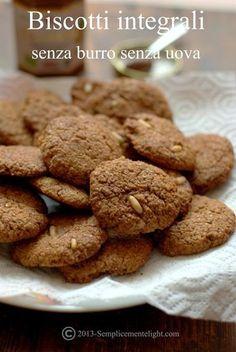 deliziosi biscotti integrali croccanti fuori e morbidi dentro, senza uova e senza burro, adatti anche per i bambini