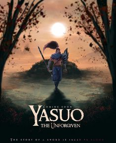 Yasuo fan art The latest champion to make his way to the battlefields of League of Legends, Yasuo takes center stage in movie posters dreamed up by European players. Explore a gallery of fan-made film fantasies by Anonymous, dzâka, Huryel, meteorskies, Nachtotter, Raverthia, SergioFX, StillSlashing, touchedbyred, and Turkuaz D Double.
